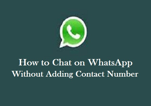 Chat on WhatsApp without Adding Contact